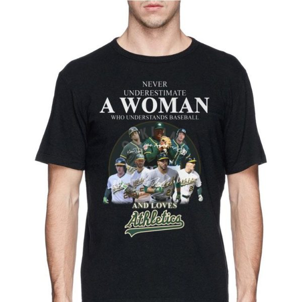 Never Underestimate A Woman Who Baseball And Loves Athletics Signature shirt
