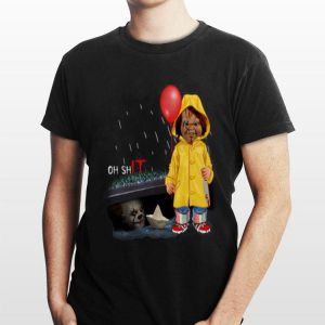 Oh Shit Chucky Georgie Denbrough Pennywise shirt