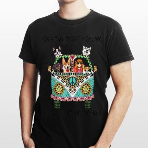 On A Dark Desert Highway Cool Wind In My Hair Hippie Girl And Dogs shirt