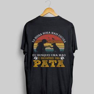 Pata Vintage Na Minha Hora Mais Escura E Encontrei Uma shirt