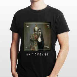 Say Cheese Pennywise And Valak shirt