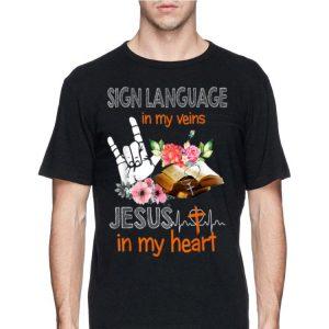 Sign Language My Veins Jesus My Heart shirt