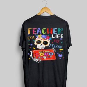 Teacher Life Got Me Feelin Un Poco Loco Skeleton shỉt