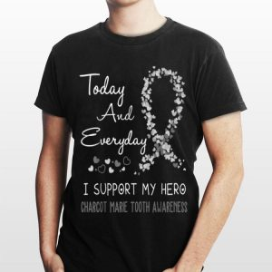 Today And Everyday I Support My Hero Charcot Marie Tooth Awareness shirt