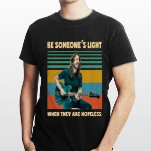 Vintage Dave Grohl Be Someone's Light When They Are Hopeless shirt