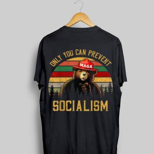 Vintage Only Can You Prevent Maga Socialism Bear shirt