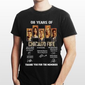 08 Years Of Chicago Fire Thank You For The Memories Signatures shirt