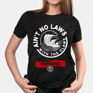 Ain't Mo Laws With The Claws Raspberry shirt