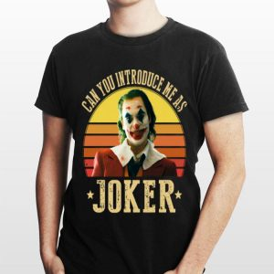 Can You Introduce Me As Joker Vintage shirt