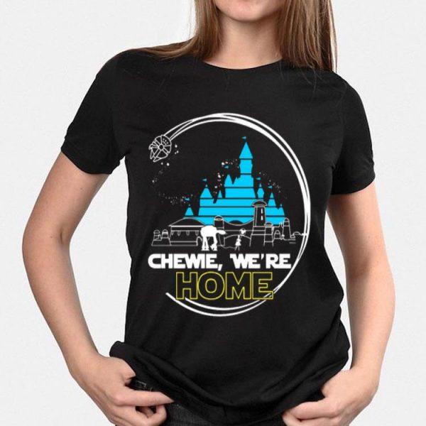 Chewie We're Home Disney Star Wars shirt