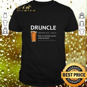 Cool Beer Druncle like a normal uncle only drunker shirt