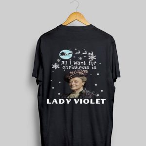 Crawley Downton Abbey All I Want For Christmas Is Lady Violet shirt