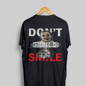 Don't Forget To Smile Water Mirror Joaquin Phoenix Joker shirt