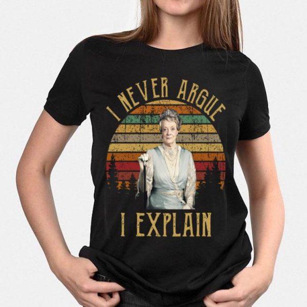 I Never Argue I Explain Vintage Violet Crawley shirt