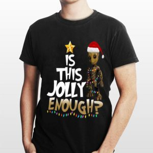Is This Jolly Enough Chrismas Baby Groot shirt