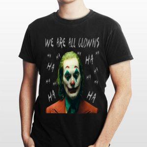 Joaquin Phoenix Joker We Are All Clowns shirt