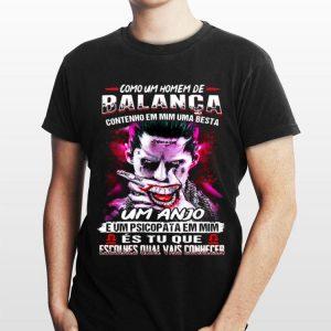 Joker Como Um Homem De Balanca Contenho Em Mim Uma Besta Um Anjo shirt