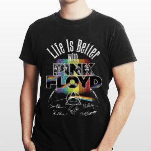 Life Is Better With Pink Floyd Signatures shirt