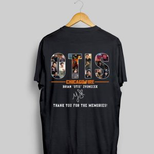 Otis Chicago Fire Brian Otis Zvonecek Thank You For The Memories Signature shirt
