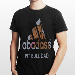 Pit Bull Dad Adidas Abadass shirt