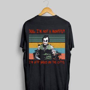See I'm Not A Monster I'm Just A Head Of The Curve Joker Vintage shirt