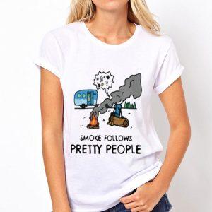 Smoke Follows Pretty People shirt