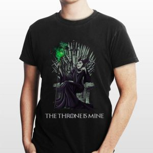 The Throne Is Mine Maleficent Game Of Throne shirt
