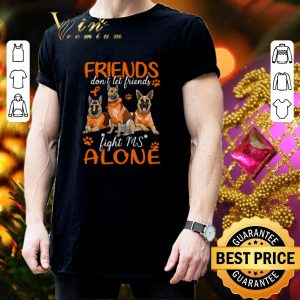 Top German Shepherd friends don't let friends Multiple Sclerosis shirt 2