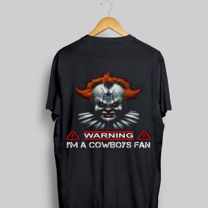Warning I'm A Cowboys Fan Pennywise IT shirt