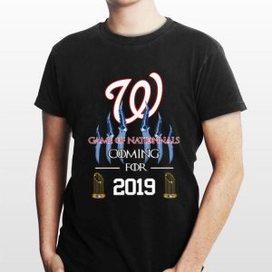 Washington Nationals Game Of Nationals Coming For 2019 Catspaw shirt