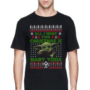 All I want for christmas is Baby Yoda ugly christmas shirt