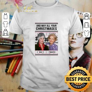 Awesome Golden Girls And may all your Christmases Bea White ugly shirt