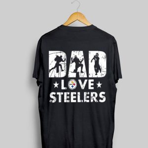 Dad love Steelers Pittsburgh shirt