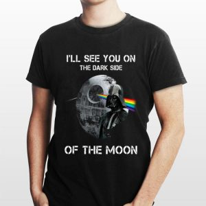 Darth Vader I'll see you on the dark side of the moon Pink Floyd shirt