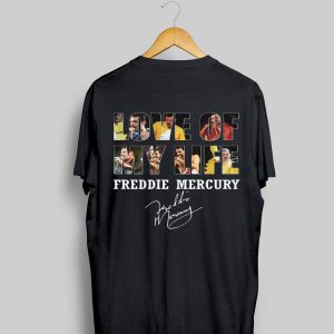 Freddie Mercury Love Of My Life Signature shirt