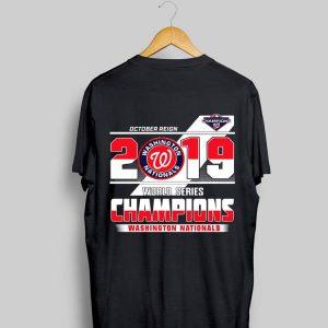 October Reign 2019 World Series Champions Washington Nationals shirt