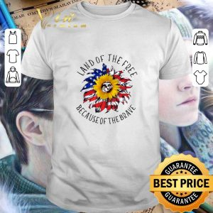 Original Sunflower American flag Land of the free because of the brave shirt