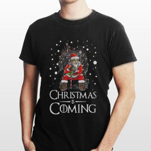 Santa Claus Christmas is Coming Game Of Thrones shirt