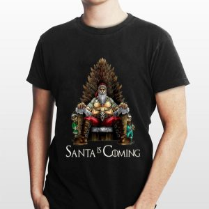 Santa Is Coming Game Of Thrones shirt