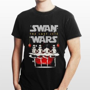 Swan the last jete wars Christmas shirt