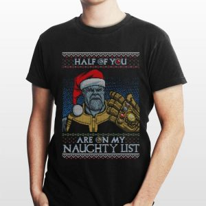 Thanos Half Of You Are On My Naughty List ugly Christmas sweater