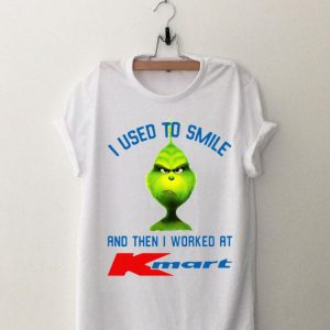 The Grinch I Used To Smile And Then I Worked At Kmart shirt