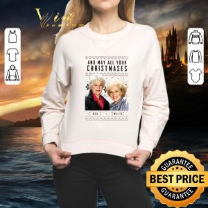 Top Golden Girls And may all your Christmases shirt