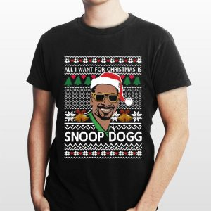 Ugly All I Want For Christmas Is Snoop Dogg shirt