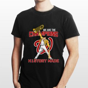 Washington Nationals We Are The Champions History Made Freddie Mercury shirt