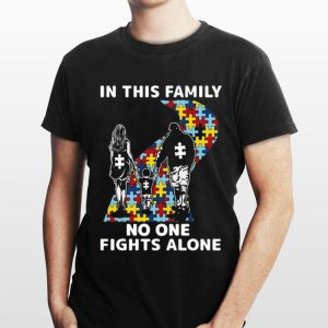 Autism In This Family No One Fights Alone shirt