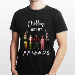 Chillin' with my Friends Grinch Elf Home Alone Characters Christmas shirt