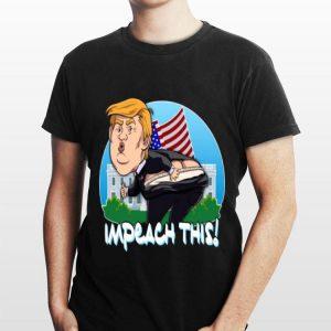 Impeach This Donald Trump shirt