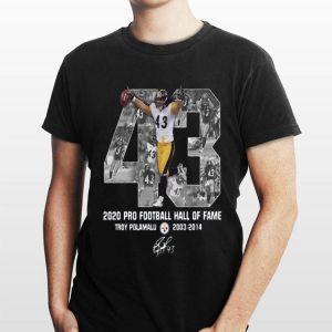 43 Troy Polamalu 2020 Pro Football Hall Of Fame shirt