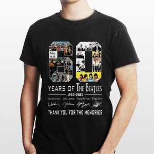 60 Years Of The Beatles 1960 – 2020 Thank You For The Memories shirt
